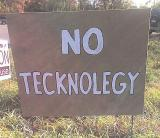"Sign which reads ""No Tecknolegy"""